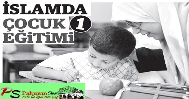 İslam'da çocuk eğitimi – 1