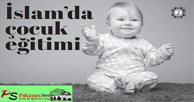İslam'da çocuk eğitimi – 2