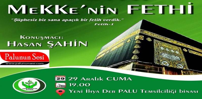 Mekke'nin Fethi Palu'da Yâd edilecek