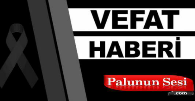 Palu`da Acılı Vefat Haberi