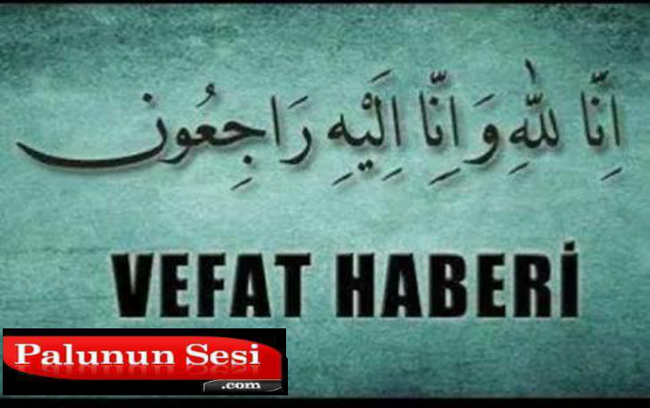 Palu`da Vefat Haberi