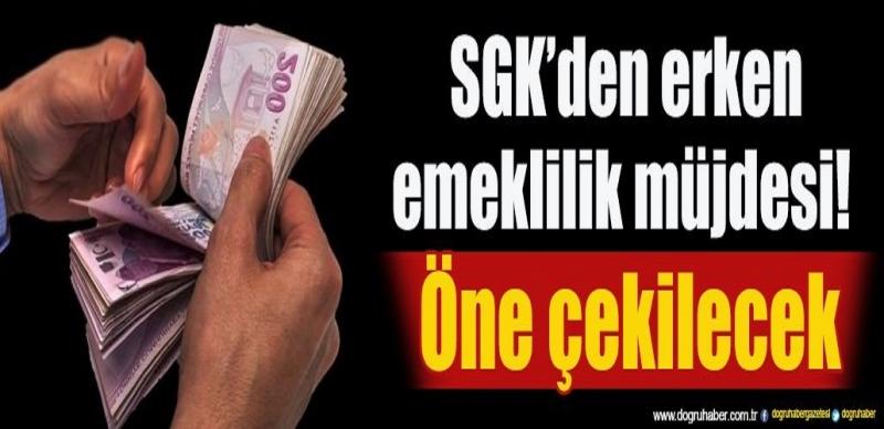 SGK'den erken emeklilik müjdesi! Öne çekilecek