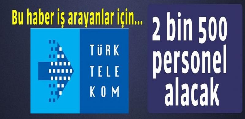 Türk Telekom 2 bin 500 personel alacak