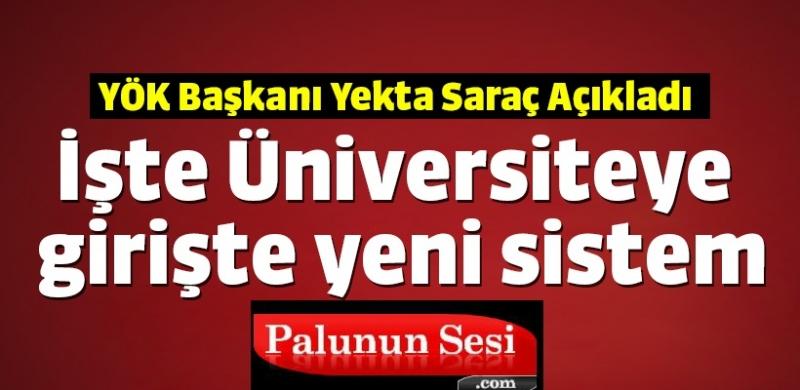 Üniversiteye Gİrişte Yeni Sİstem Belli Oldu